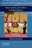 State, Society, and Culture in Indian History, Chandra, Satish, 0198077394