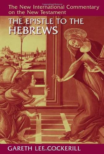 The Epistle to the Hebrews (New International Commentary on the New Testament (NICNT))