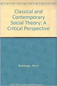classical theories contemporary perspectives essay Classical and rational theories: classical theory emphasized a legal definition of a new modern criminal justice system would be needed.
