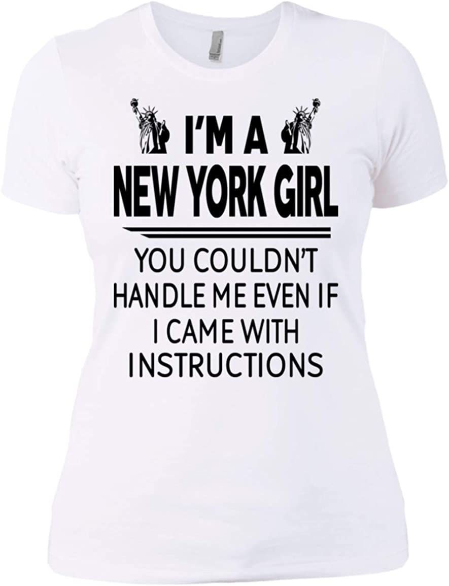 Im A New York Girl You Couldnt Handle ME Even IF I Came with Instructions