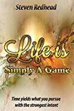 Life Is Simply A Game