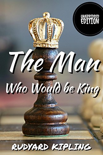 The Man Who Would Be Kingannotatedenglish Version With Detailed Summary And Characters List