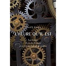 L'heure qu'il est (Histoire t. 137) (French Edition)
