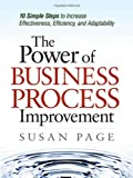 The Power of Business Process Improvement, Susan Page, 0814414788