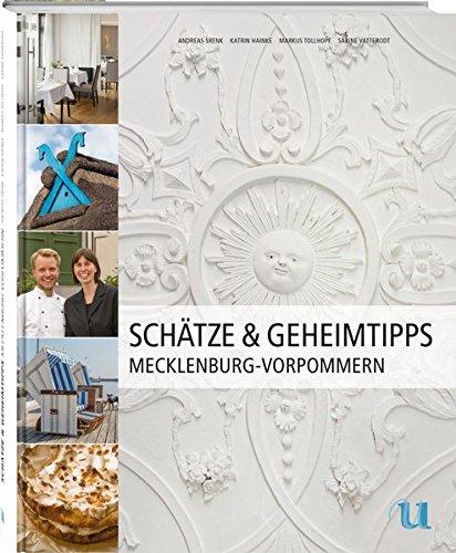 Schätze & Geheimtipps Mecklenburg-Vorpommern Gebundenes Buch – 6. Juli 2016 Andreas Srenk Katrin Hainke Markus Tollhopf (Fotografie) Neuer Umschau Buchverlag