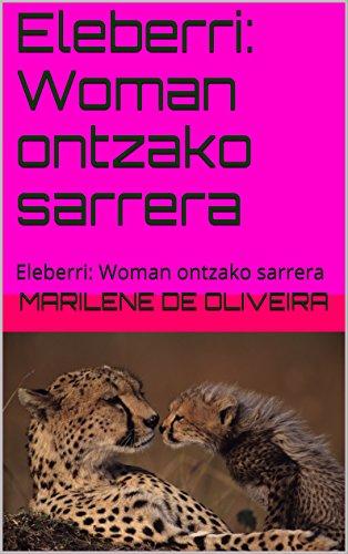 Descargar Libro Eleberri: Woman Ontzako Sarrera: Eleberri: Woman Ontzako Sarrera Marilene De Oliveira