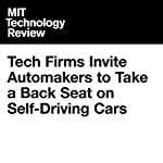 Tech Firms Invite Automakers to Take a Back Seat on Self-Driving Cars | Jamie Condliffe