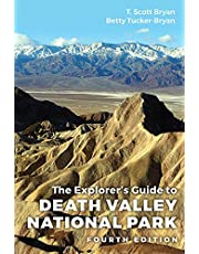 The Explorer's Guide to Death Valley National Park, Fourth Edition