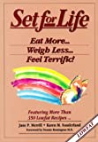 img - for Set for Life: Eat More, Weigh Less, Feel Terrific book / textbook / text book