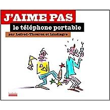 J'AIME PAS LE TÉLÉPHONE PORTABLE