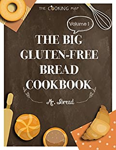 The Big Gluten-Free Bread Cookbook Vol. 1: Feel the Spirit in Your Little Kitchen with 500 Secret  Holiday Bread Recipes! (Vegan Gluten Free Bread,  Gluten ... Cookbook,..) (Gluten-Free Bread Territory)
