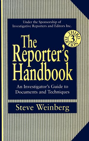 The Reporter's Handbook: An Investigator's Guide To Documents and Techniques (Handbook Reporters)