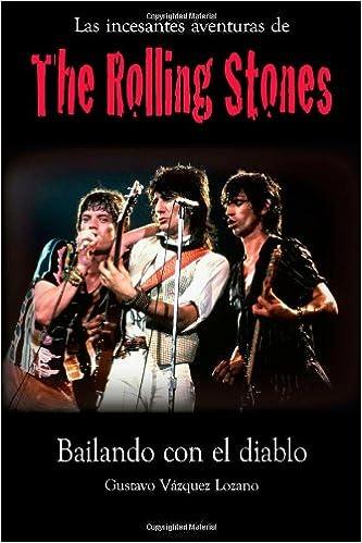 The Rolling Stones: Bailando con el Diablo (Spanish Edition): Gustavo Vázquez Lozano: 9781553956778: Amazon.com: Books