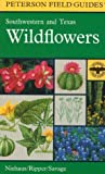 img - for A Field Guide to Southwestern and Texas Wildflowers (Peterson Field Guides) book / textbook / text book