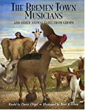The Bremen Town Musicians: And Other Animal Tales from Grimm