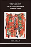 img - for The Complex: Path of Transformation from Archetype to Ego (Studies in Jungian Psychology) book / textbook / text book