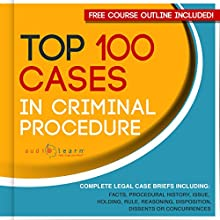 Top 100 Cases in Criminal Procedure: Legal Briefs Audiobook by AudioLearn Legal Content Team Narrated by Larry G. Jones