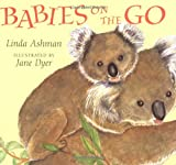 Babies on the Go, Linda Ashman, 0152018948