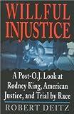 Willful Injustice, Robert Deitz, 0895264579