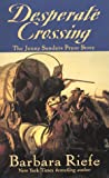 img - for Desperate Crossing: The Jenny Sanders Pryor Story book / textbook / text book