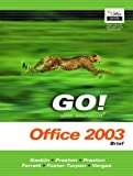 img - for GO! with Microsoft Office 2003 Brief- Adhesive Bound book / textbook / text book