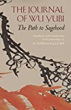 The Journal of Wu Yubi: The Path to Sagehood (Hackett Classics)