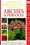 Arches and Pergolas, Richard Key, 0789450674