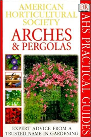 Book American Horticultural Society Practical Guides: Arches & Pergolas