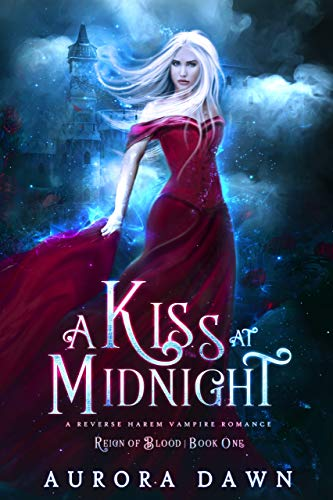 A Kiss at Midnight: A Vampire Paranormal Romance (Reign of Blood Book 1)