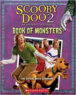 Buy Scooby Doo 2 Monsters Unleashed Book Of Monsters The Official Movie Scrapbook Scooby Doo 2 Movie Tie In Book Online At Low Prices In India Scooby Doo 2 Monsters Unleashed Book Of Monsters