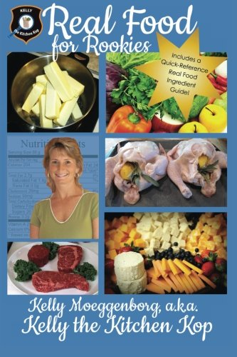 Real Food for Rookies: Healthy Cooking - Traditional Food - Vibrant Health pdf epub