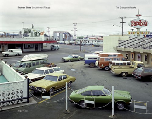 Stephen Shore: Uncommon Places: The Complete Works
