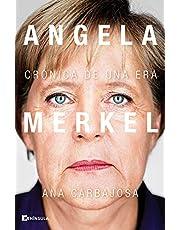Angela Merkel: Crónica de una era