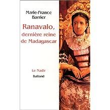 RANAVALO DERNIÔRE REINE DE MADAGASCAR