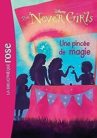 The Never Girls, tome 7 : Une pincée de magie par Catherine Kalengula