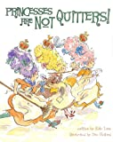 img - for Princesses Are Not Quitters! book / textbook / text book