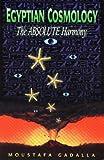 Egyptian Cosmology, Moustafa Gadalla, 0965250911