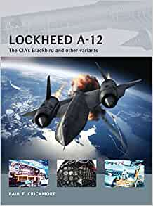 Lockheed A-12: The CIA's Blackbird and other variants (Air