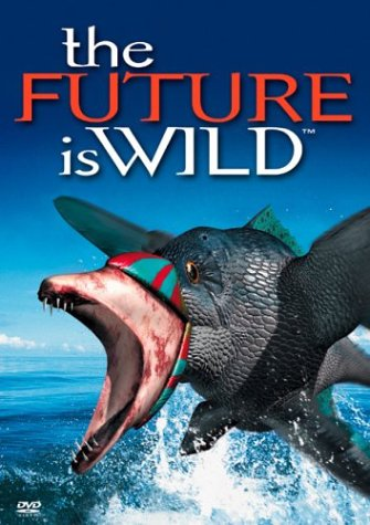 The Future Is Wild by Image Entertainment