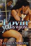 Lovin' You Is Wrong, Alisha Yvonne, 1893196178