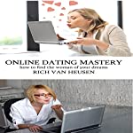 Online Dating Mastery: How to Find the Woman of Your Dreams | Rich Van Heusen