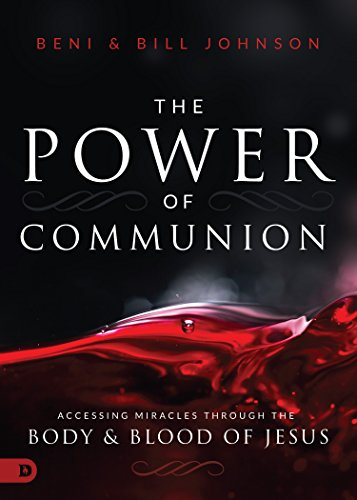 Pdf Christian Books The Power of Communion: Accessing Miracles Through the Body and Blood of Jesus