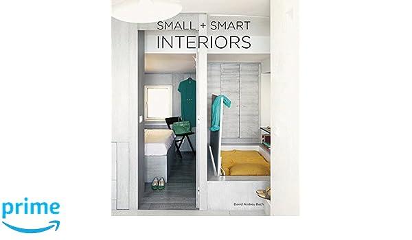 Small + Smart Interiors: David Andreu Bach: 9788494566240: Amazon.com: Books