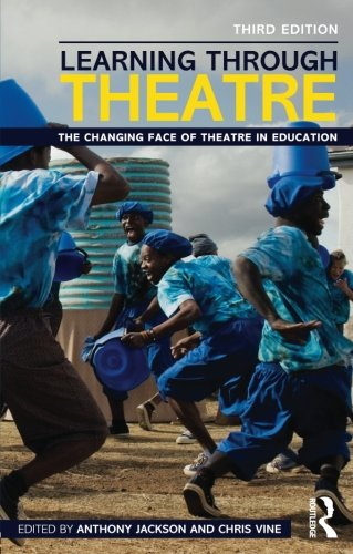 Learning Through Theatre: The Changing Face of Theatre in Education