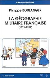 La Géographie militaire française (1871-1939)