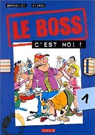 Le boss, c'est moi. Le Boss, numéro 1 par Philippe Bercovici