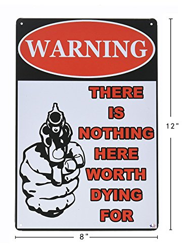 ERLOOD Warning There is Nothing Here Worth Dying for Retro Vintage Bar Metal Tin Sign 12x8 Inches
