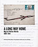 img - for Long Way Home: Migrant Worker Worlds 1800-2014 book / textbook / text book