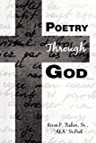 Poetry Through God, Kevin P. Fisher, 1607039729