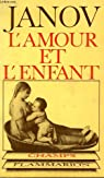 L'amour et l'enfant. collection champ n° 90 par Janov